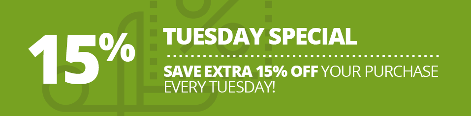 TUESDAY SPECIAL, Save Extra 15% Off your purchase every Tuesday!